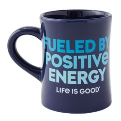 Life Is Good - Fueled By Positiv Diner Coffee Mug