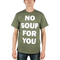 Seinfeld - No Soup For You just type Mens T-Shirt in Military Green