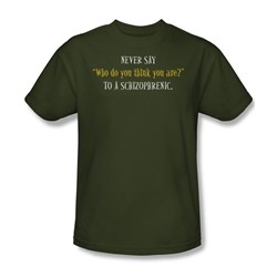 To A Schizophrenic - Military Green S/S Adult T-Shirt For Men