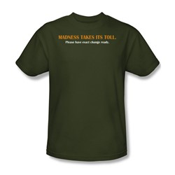 Madness Takes It Toll - Military Green S/S Adult T-Shirt For Men