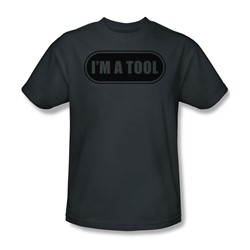 I'M A Tool - Adult Charcoal S/S T-Shirt For Men