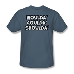 Woulda Coulda - Mens T-Shirt In Slate