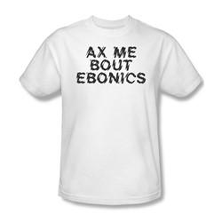 Ax Me Bout Ebonics - Mens T-Shirt In White