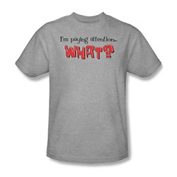 I'M Paying Attention - Mens T-Shirt In Heather