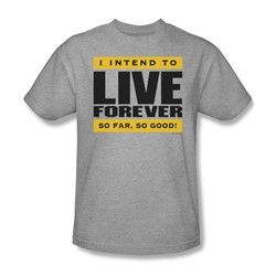 I Intend To Live Forever - Mens T-Shirt In Heather