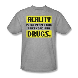 Reality...Drugs - Mens T-Shirt In Heather