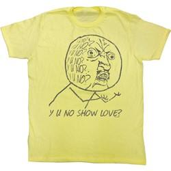Y U No - Mens No Love T-Shirt