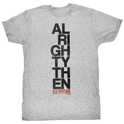 Ace Ventura - Mens Alrighty Then T-Shirt