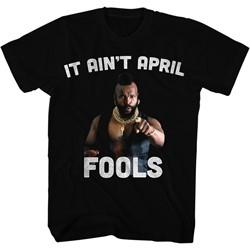 Mr. T - Mens It Aint April Fool T-Shirt