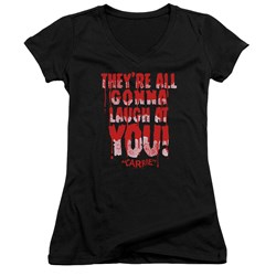 Carrie - Juniors Laugh At You V-Neck T-Shirt