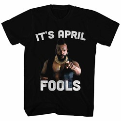 Mr. T - Mens It'S April Fools T-Shirt
