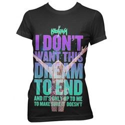 Ke$Ha Don't Want Dream To End Junior's T-Shirt