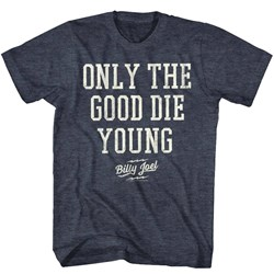 Billy Joel - Mens Only The Good Die Young T-Shirt